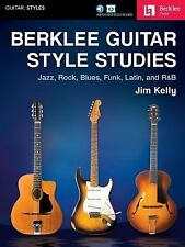 Berklee Guitar Style Studies: Jazz, Rock Blues, Funk, Latin and R&B (Paperback o