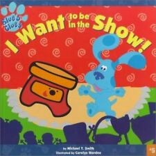 I Want to Be in the Show! Vol. 5 by Michael T. Smith (2000, Paperback)