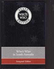 WHO'S WHO IN SOUTH AUSTRALIA : INAUGURAL EDITION  2007  BRIEF BIOGRAPHIES   al