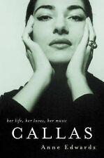 CALLAS: HER LIFE, HER LOVES, HER MUSIC. , Edwards, Anne. , Used; Very Good Book