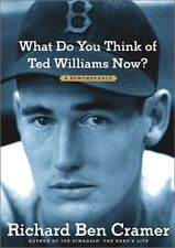 What Do You Think of Ted Williams Now?: A Remembra