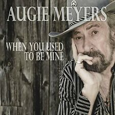 Augie Meyers - When You Used To Be Mine [New CD]