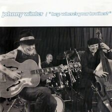 Hey, Where's Your Brother? - Johnny Winter (2016, CD NEUF)
