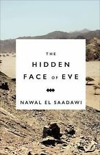 The Hidden Face of Eve: Women in the Arab World by El Saadawi, Nawal