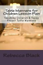Table Manners for Children Lesson Plan : Teaching Children and Teens Proper T...