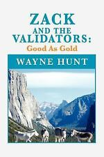 Zack And The Validators: Good As Gold