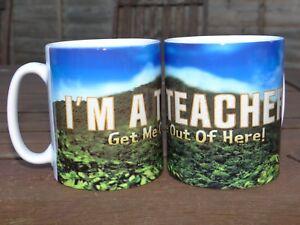 I'm A Teacher Get Me Out Of Here Mug I'm a Celebrity style School Teacher gift