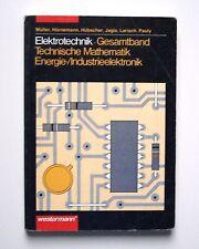 Elektrotechnik. Gesamtband Technische Mathematik, Energieelektronik, Industrieel