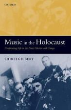 Music in the Holocaust: Confronting Life in the Nazi Ghettos and Camps (Oxford