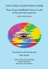 Lalla Ded, Nund Rishi, Kabir - Three Great Sufi/Bhakti Poets of India of the...