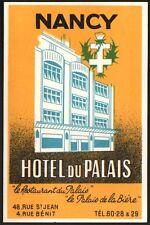 Nancy. Hôtel du Palais. Palais de la bière.