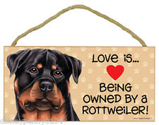 """LOVE is Being Owned by a ROTTWEILER-Wooden Plaque 5"""" by 10"""""""