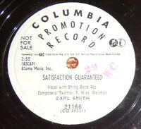 Carl Smith COLUMBIA 21166 Satisfaction Guaranteed / Who'll Buy My Heartaches E9