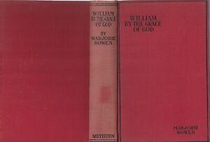 William by the Grace of God,  Marjorie Bowen  HB  1928