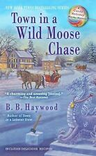 Town in a Wild Moose Chase 3 by B. B. Haywood (2012, Paperback) Cozy Mystery