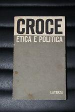 Etica e Politica di Benedetto Croce 1^ ed. Laterza 1967