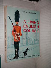 A LIVING ENGLISH COURSE S P R Grimshaw Myrtle Whitson Societa Editrice Edisco