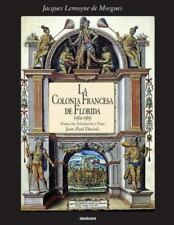La Colonia Francesa de Florida by Jacques Lemoyne De Morgues (2012, Paperback)
