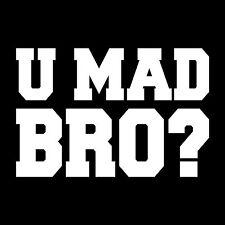U Mad Bro? Vinyl Sticker Decal Wall Art