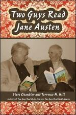 Two Guys Read Jane Austen: By Steve Chandler, Terrence N Hill