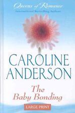 The Baby Bonding Queens Romance LP Caroline Anderson Hardcover 9780263206937