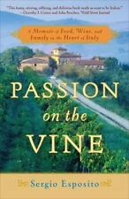 Passion on the Vine: A Memoir of Food, Wine, and Family in the Heart of Italy -