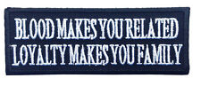 LOYALTY MAKE YOU FAMILY EMROIDERED  4 INCH MC P41 BIKER PATCH