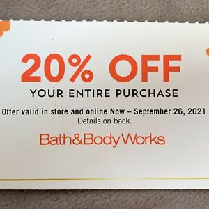 Bath & Body Works 20% off Online Purchase Only Discount Expires September 26, 21