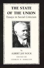 The State of the Union : Essays in Social Criticism by Albert Jay Nock (1991, Ha