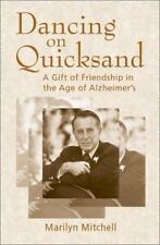 Dancing on Quicksand: A Gift of Friendship in the Age of Alzheimer's
