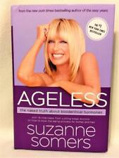 AGELESS: THE NAKED TRUTH ABOUT BIOIDENTICAL HORMONES BY SUZANNE SOMERS HC NEW