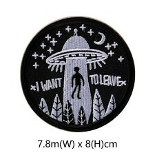 "I Want To Leave UFO Alien Beam Me Up 3"" Patch Iron Sew On Appliques Badge"