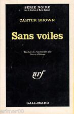 Sans voiles // Carter BROWN // Série Noire // 1ère Edition // Policier