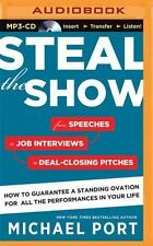 Steal the Show: From Speeches by Michael Port MP3 CD Â Audiobook, MP3 Audio