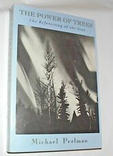The Power of Trees Book Reforesting of The Soul by Michael Perlman 1994 signed