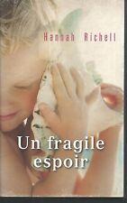 Un fragile espoir.Hannah RICHELL.France Loisirs Broché R002