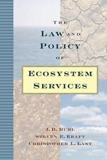 The Law and Policy of Ecosystem Services by Christopher L. Lant, Steven E. Kraft