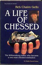 Reb Chaim Gelb : A Life of Chessed by Rabbi David Fisher - Artscroll Judaism