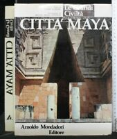 LE GRANDI CIVILTA'. CITTA' MAYA. AA.VV. Mondadori.