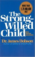 The Strong-Willed Child by James C. Dobson
