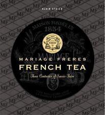 French Tea: Mariage Freres - Three Centuries of Savoir-Faire
