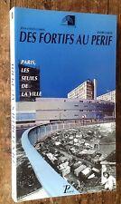 PARIS J-L Cohen & A.Lortie DES FORTIFS AU PÉRIF- belle iconographie-1991-Picard