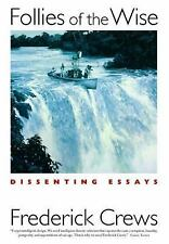 Follies of the Wise : Dissenting Essays - exposes follies, corruption HC NEW
