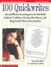 100 Quickwrites: Fast and Effective Freewriting Exercises that Build Students' C