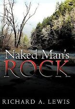 Naked Man's Rock by Richard A. Lewis (2010, Paperback)