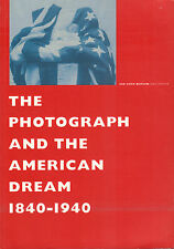THE PHOTOGRAPH AND THE AMERICAN DREAM 1840 - 1940 - W.J. Clinton