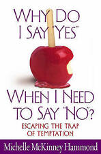 "Good, Why Do I Say ""Yes"", When I Need to Say ""No""?: Escaping the Trap of Temptat"