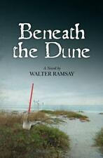 Beneath the Dune by Walter Ramsay (2011, Paperback)