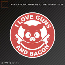 I Love Guns and Bacon Sticker Die Cut Decal 2a gun rights humor pig