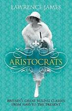 Aristocrats: Power, Grace and Decadence? Britain's Great Ruling Classes - B4 -18